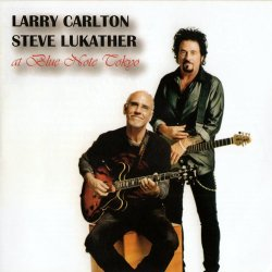 Larry Carlton & Steve Lukather - At Blue Note Tokyo (2016)