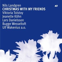 Nils Landgren - Christmas With My Friends (2006)