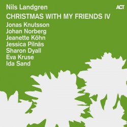 Nils Landgren - Christmas With My Friends IV (2014)