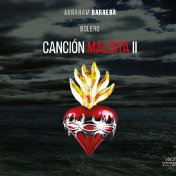 Abraham Barrera - Cancion Maldita II (2017)