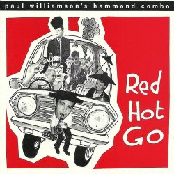 Paul Williamson's Hammond Combo - Red Hot Go (1993)