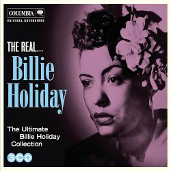 Billie Holiday - The Real... Billie Holiday (The Ultimate Collection) (2011)