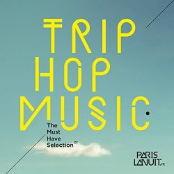 Trip-Hop Music - The Must Have Selection (2016)