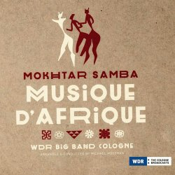 Mokhtar Samba & WDR Big Band Cologne - Musique d'Afrique (2016)