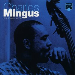 Charles Mingus - In A Soulful Mood (1995)