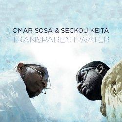 Omar Sosa & Seckou Keita - Transparent Water (2017)