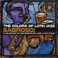 The Colors Of Latin Jazz: Sabroso! (2000)