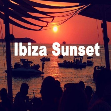 VA - Ibiza Sunset. Just Chill and Laidback to the Coolest and Most Chilled-Out Beats (2017)