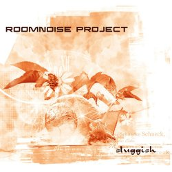 Roomnoise Project - Sluggish (2008)