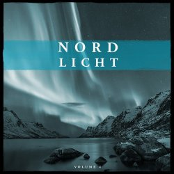 Nordlicht Vol 4 (Selection Of Finest In Deep House & Electronica) (2017)