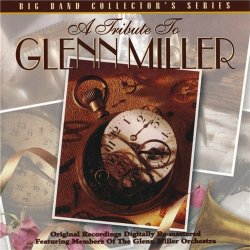 Members Of The Glenn Miller Orchestra - A Tribute To Glenn Miller (1997)