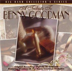 Members Of The Benny Goodman Orchestra - A Tribute To Benny Goodman (1997)