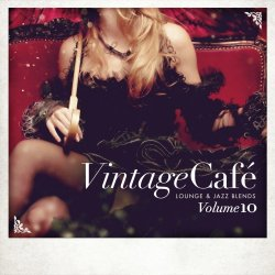 Vintage Cafe: Lounge & Jazz Blends Vol 10 (2017)