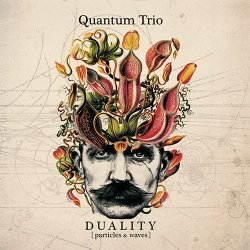 Quantum Trio - Duality: Particles & Waves (2017)