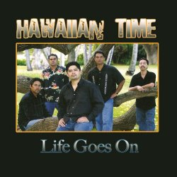Hawaiian Time - Life Goes On (2008)