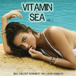 Vitamin Sea Vol. 1 (Ibiza Chillout Downbeat And Lounge Moments) (2017)