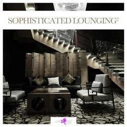 Sophisticated Lounging Vol. 2 (2017)
