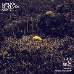 Hamilton De Holanda Quintet - Casa De Bituca (2017) [Hi-Res]