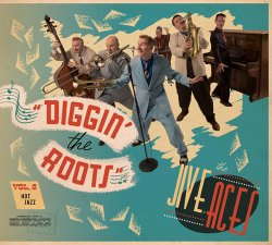 The Jive Aces - Diggin' The Roots Vol. 2: Hot Jazz (2017)