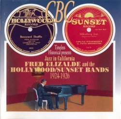 Jazz In California: Fred Elizalde and the Hollywood / Sunset Bands 1924-1926 (2000)
