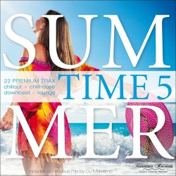 Summer Time, Vol 5 (22 Premium Trax: Chillout, Chillhouse, Downbeat, Lounge) (2017)