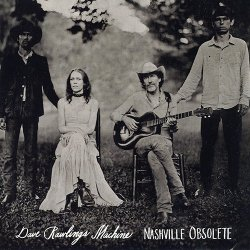Dave Rawlings Machine - Nashville Obsolete (2015)