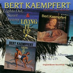 Bert Kaempfert And His Orchestra - Lights Out, Sweet Dreams & Living It Up! (1999)