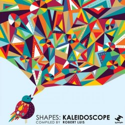 Shapes: Kaleidoscope (Compiled by Robert Luis) (2017)