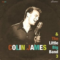 Colin James - Colin James and The Little Big Band 3 (2016)