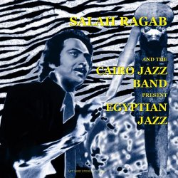 Salah Ragab & The Cairo Jazz Band - Present Egyptian Jazz (2008)