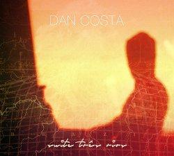 Dan Costa - Suite Tres Rios (2016)
