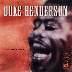 Duke Henderson - Get Your Kicks (1994)