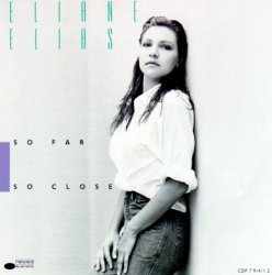 Eliane Elias - So Far So Close (1989)