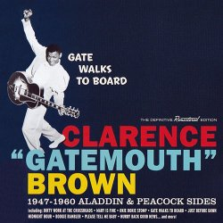 "Clarence ""Gatemouth"" Brown - Gate Walks to Board: Aladdin & Peacock Sides (2015)"