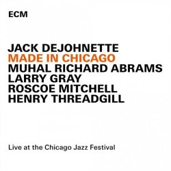 Jack DeJohnette - Made In Chicago (Live At The Chicago Jazz Festival 2013) (2015) [Hi-Res]