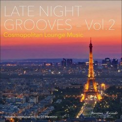 Late Night Grooves Vol. 2 - Cosmopolitan Lounge Music (2016)
