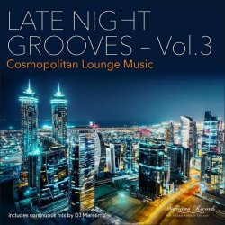 Late Night Grooves Vol. 3 - Cosmopolitan Lounge Music (2016)