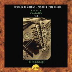 Alla - Foundou From Bechar (1992)