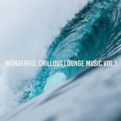 Wonderful Chillout Lounge Music Vol. 1 (2017
