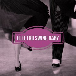 Electro Swing Baby (2017)