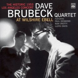 Dave Brubeck - At Wilshire Ebell (The Historic 1953 Los Angeles Concert) (2006)