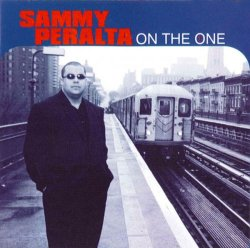 Sammy Peralta - On The One (2000)