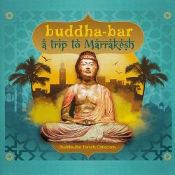 Buddha-Bar: A Trip To Marrakesh (2017)