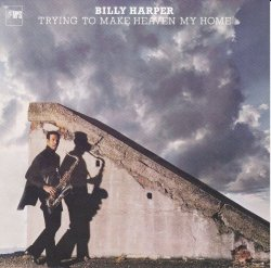 The Billy Harper Quintet - Trying To Make Heaven My Home (1979)