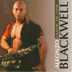 Alfonzo Blackwell - Dance To This (2008)