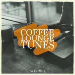 Coffee Lounge Tunes Vol 1 (Lean Back & Relax With Wonderful Electronic Lounge Pearls) (2018)