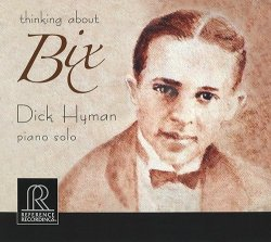 Dick Hyman - Thinking About Bix (2008) [Hi-Res]
