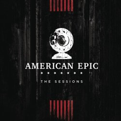 Music From The American Epic Sessions (Deluxe) (2017) [Hi-Res]
