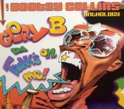 Bootsy Collins - Glory B Da Funk's On Me: The Bootsy Collins Anthology (2001)