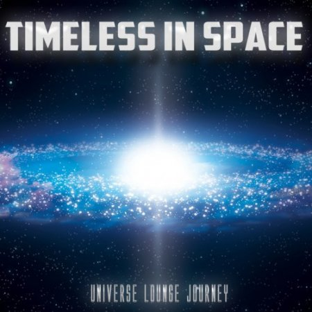 VA - Timeless in Space: Universe Lounge Journey (2018)